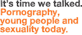 it's time we talked. pornography, young people and sexuality today. logo