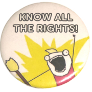 "Badge with cartoon drawing of a person holding a flaming torch with arm raised and shouting ""Know all the rights!"""